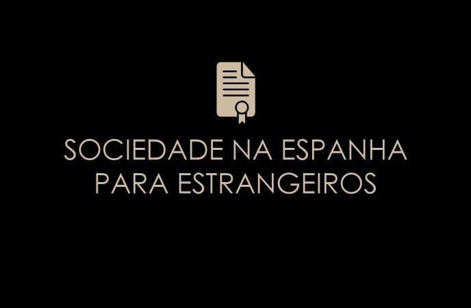 SOCIEDADE EM ESPANHA PARA ESTRANGEIROS