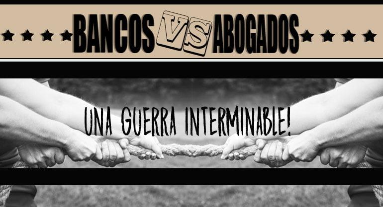 BANCOS VS ABOGADOS